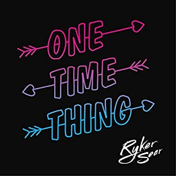 One Time Thing