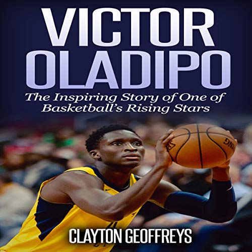『Victor Oladipo: The Inspiring Story of One of Basketball's Rising Stars』のカバーアート
