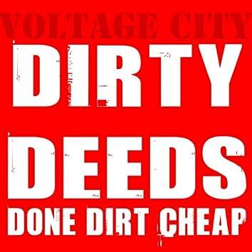 Dirty Deeds Done Dirt Cheap