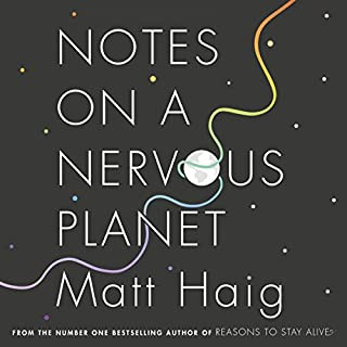 Notes on a Nervous Planet                   By:                                                                                                                                 Matt Haig                               Narrated by:                                                                                                                                 Matt Haig                      Length: 5 hrs and 11 mins     717 ratings     Overall 4.5