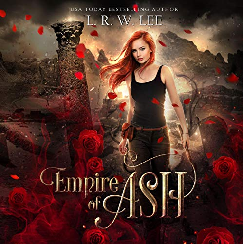 Empire of Ash Audiobook By L. R. W. Lee cover art