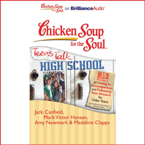 Chicken Soup for the Soul: Teens Talk High School audiobook cover art