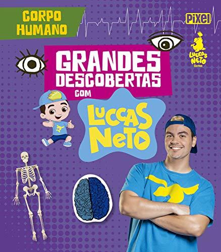 Corpo Humano - Grandes Descobertas com Luccas Neto