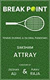 BREAK POINT: Tennis During A Global Pandemic (English Edition)