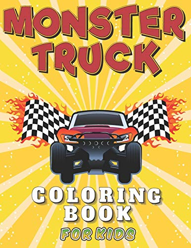 Monster Truck Coloring Book for Kids: A Fun Big and Unique Colouring Pages for Kid The Coolest Gifts Idea for Monster Jam Fans