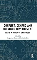 Conflict, Demand and Economic Development: Essays in Honour of Amit Bhaduri