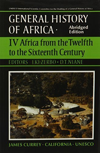 UNESCO General History of Africa, Vol. IV, Abridged Edition: Africa from the Twelfth to the Sixteenth Century by (1998-05-10)