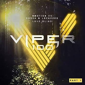 Love Blind (Viper 100, Pt. 1)