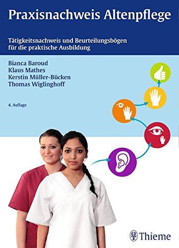 Praxisnachweis Altenpflege: Tätigkeitsnachweis und Beurteilungsbögen für die praktische Ausbildung