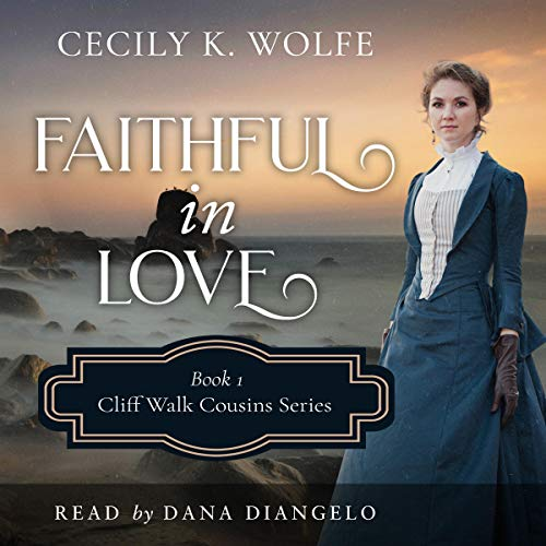 Faithful in Love Audiobook By Cecily K. Wolfe cover art