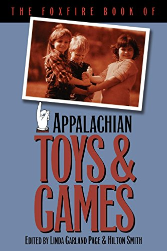 The Foxfire Book of Appalachian Toys and Games