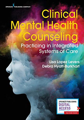 Compare Textbook Prices for Clinical Mental Health Counseling: Practicing in Integrated Systems of Care 1 Edition ISBN 9780826131072 by Lopez Levers PhD  LPCC-S  LPC  CRC  NCC, Lisa,Hyatt-Burkhart PhD  LPC  NCC  ACS, Debra