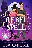 Rebel Spell: A Paranormal Chick Lit Novel (Salem Supernaturals Book 1) (Kindle Edition)