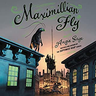 Maximillian Fly                   By:                                                                                                                                 Angie Sage                               Narrated by:                                                                                                                                 Sean Welsh Brown,                                                                                        Jennifer Nittoso,                                                                                        Fred Berman,                   and others                 Length: 9 hrs and 37 mins     Not rated yet     Overall 0.0