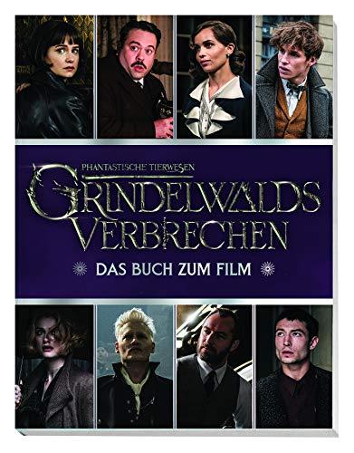 Phantastische Tierwesen: Grindelwalds Verbrechen: Das Buch zum Film