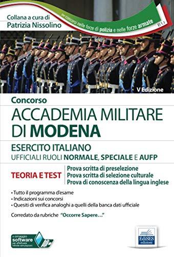 Manuale Concorso Accademia Militare di Modena - Ufficiali Esercito Italiano: teoria e test per le prove di preselezione, selezione culturale, inglese.