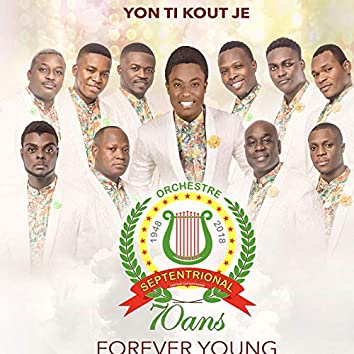 Yon Ti Kout Je - Forever Young - Septentrional 70 Years