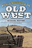 Myths and Mysteries of the Old West (Legends of the West)