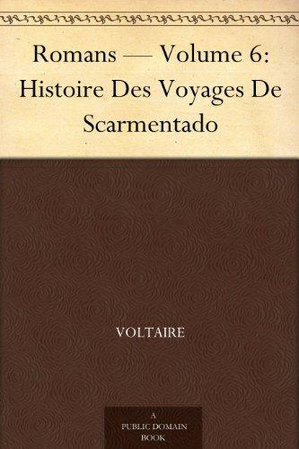 Couverture du livre Romans — Volume 6: Histoire Des Voyages De Scarmentado