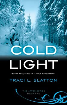 Cold Light (After Book 2) by [Traci L. Slatton]
