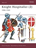 Knight Hospitaller (2): 1306–1565 (Warrior)