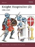 Knight Hospitaller (2): 1306-1565 (Warrior)