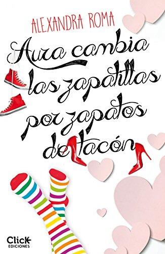 Aura cambia las zapatillas por zapatos de tacón (New Adult Romántica)