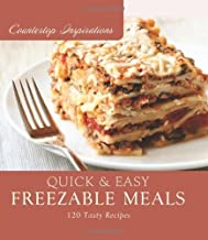 Quick and Easy Freezable Meals (Countertop Inspirations) by MariLee Parrish (2010-07-01)