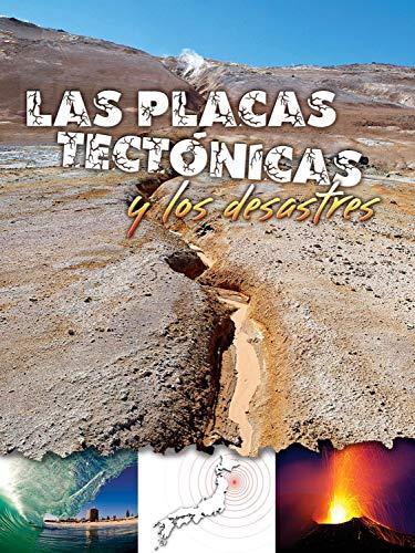 Las placas tectónicas y los desastres: Plate Tectonics and Disasters (Let's Explore Science)