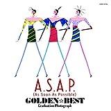 A.S.A.P. ゴールデン☆ベスト~Graduation Photograph~