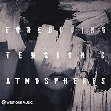 Foreboding Tension & Atmospheres ((Original Score))
