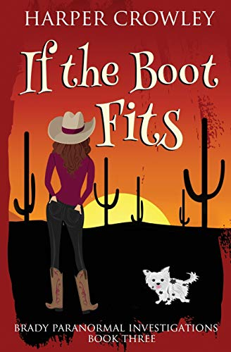 If the Boot Fits (Brady Paranormal Investigations, Band 3)