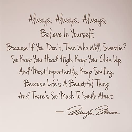 Amazon Com 27 X24 Always Always Always Believe In Yourself Keep Smiling Marilyn Monroe Wall Decal Sticker Art Mural Home Décor Home Kitchen