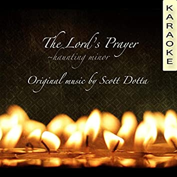 The Lord's Prayer (Haunting Minor)