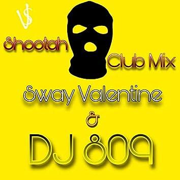 Shootah Club Mix (feat. DJ 809)