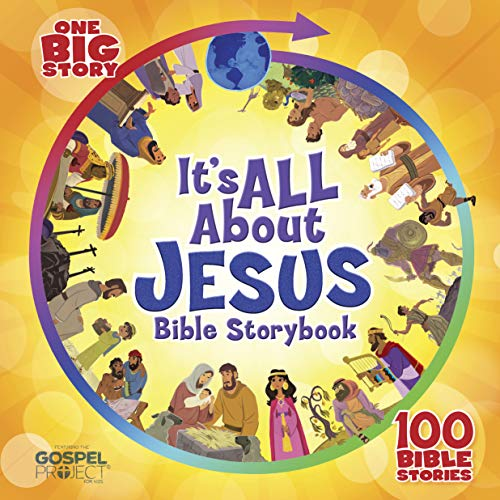 It's All about Jesus Bible Storybook: 100 Bible Stories (The Big Picture Interactive)