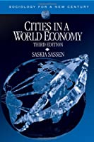 Cities in a World Economy (Sociology for a New Century Series)