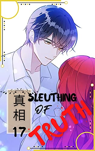 Sleuthing of Truth Vol 17 (Sleuthing of the Truth) (English Edition)