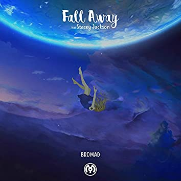 Fall Away (feat. Stacey Jackson)