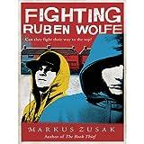 Fighting Ruben Wolfe (Underdogs) by Zusak, Markus (2010) Paperback