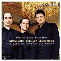 Chaminade: Piano Trio; Debussy: Piano Trio; Lenormand: Piano Trio by Trio Chausson