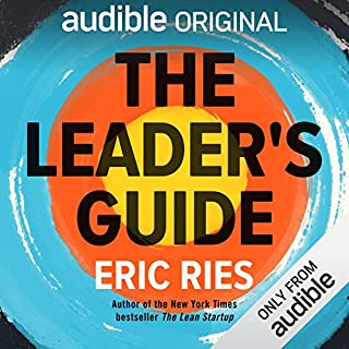 The Leader's Guide                   By:                                                                                                                                 Eric Ries                               Narrated by:                                                                                                                                 Eric Ries                      Length: 6 hrs and 18 mins     25 ratings     Overall 4.5