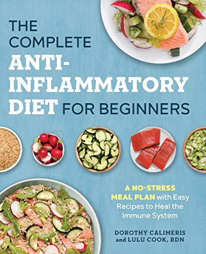 Health Shopping The Complete Anti-Inflammatory Diet for Beginners: A No-Stress Meal Plan with Easy