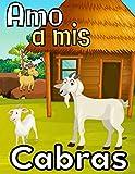 Amo a mis cabras: Registro especialmente diseñado para los amantes de las cabras / Organizar y seguir la información vital e indispensable para todo su ganado