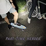 Part-time heroes