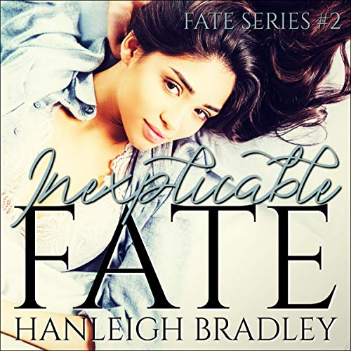Inexplicable Fate Audiobook By Hanleigh Bradley cover art