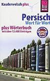Reise Know-How Sprachführer Persisch (Farsi) - Wort für Wort plus Wörterbuch mit über 12.000 Einträgen (Kauderwelsch)