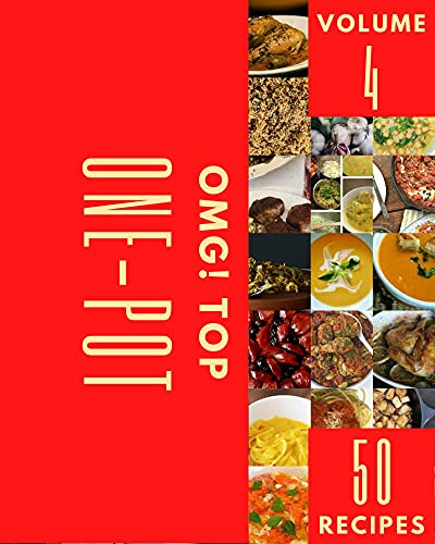OMG! Top 50 One-Pot Recipes Volume 4: More Than a One-Pot Cookbook (English Edition)