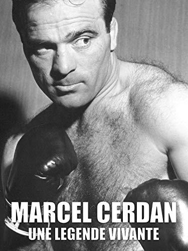 Marcel Cerdan - une légende vivante