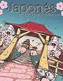Japonés: Libro para colorear: Dibujos para colorear para adultos y adolescentes con temas de los amantes de Japón